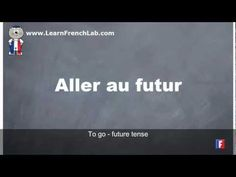 http://www.learnfrenchlab.com   Learn French #verbs #video lesson Conjugation = Aller = Future tense