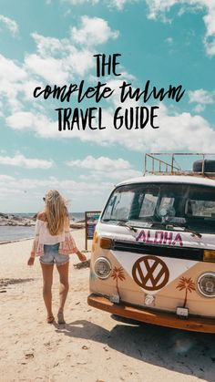 A Complete Guide To Tulum: Mexico's Most Stylish Beach Getaway - Live Like It's the Weekend Mexico Vacation, Mexico Travel, Riviera Maya, Vw Bus, Cancun, Merida, Hippie Beach, Puerto Rico, Costa Rica