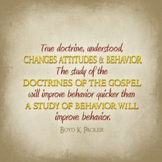 An awesome quote by Boyd K. Packer