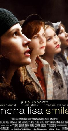 Directed by Mike Newell. With Julia Roberts, Kirsten Dunst, Julia Stiles, Maggie Gyllenhaal. A free-thinking art professor teaches conservative Wellesley girls to question their traditional social roles. Juliet Stevenson, Mike Newell, Mona Lisa Smile, Julia Stiles, Maggie Gyllenhaal, Hollywood Couples, Dead Poets Society, Dangerous Minds, Michelle Pfeiffer