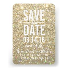 Modern Save the Date with glitter background. Easily customizable for your Special Occasion.***Try this Invite in Zazzle's Metallic Paper option, choose color Champagne or Ice.