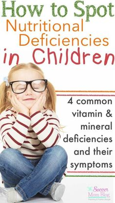 Do you know how to spot nutritional deficiencies in children? 4 common vitamins/minerals many kids are lacking, watch-out symptoms, & tips to stay healthy. (ad)