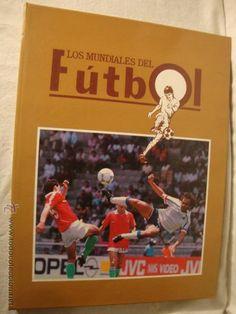 Los Mundiales del Fútbol por Hilario Fernández de Ed. Prensa Semanal en Madrid 1990