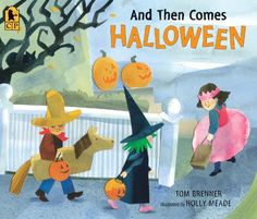 picture book and then comes halloween by tom brenner illustrated by holly meade