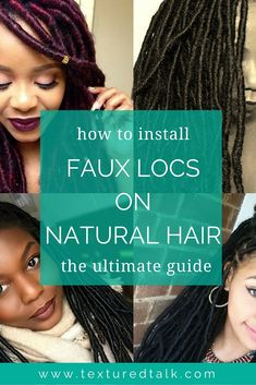 How to Install Faux Locs on Natural Hair http://www.texturedtalk.com/the-ultimate-faux-locs-tutorial-guide/