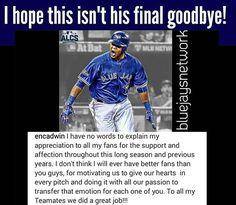 I hope this isn't Edwin Encarnacion's final goodbye. Final Goodbye, Babe Ruth, Best Fan, Toronto Blue Jays, Previous Year, Best Games, Mlb, Baseball Cards, Words
