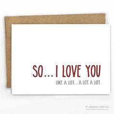 So...I Love You...A Lot! Love Card / Valentines Card