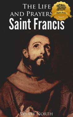 Free Kindle Book For A Limited Time : The Life and Prayers of Saint Francis of Assisi - ** New Original Series **** Active Table of Contents **Introducing an exciting new series from Wyatt North Publishing. The Life and Prayers series combines professionally researched and written biographies of iconic Christian figures with an anthology of prayers.The Life and Prayers of Saint Francis of Assisi is the second book in this wonderful series. One part biography, one part prayer book, Saint…