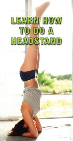 Learn How To Do A Headstand! so proud of myself for being able to do this now�
