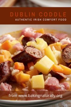 Authentic Dublin Coddle, made in the oven for a no-fuss, slow-cooked meal that will satisfy the entire family. #bakingnaturally #comfortfood #dublincoddle #soups #homemade
