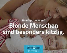 Blonde Menschen sind besonders kitzlig. Noch mehr schmunzeln? Jetzt TimeZapp folgen. #Fakten #lustig #Humor #Sprüche
