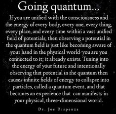 Going quantum… – Science, Physics and Astronomy News Physics Quotes, Wisdom Quotes, Life Quotes, Quantum Consciousness, Higher Consciousness, Physics Formulas, Physics Experiments, Quantum World, Chakras
