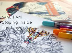 Why I Am Staying Inside The Lines | Look Through My Lens