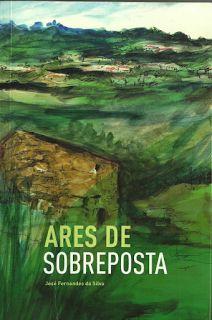 .   Dos Meus Livros: Ares de Sobreposta - José Fernandes da Silva