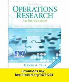 Operations Research An Introduction (9th Edition) (9780132555937) Hamdy A. Taha , ISBN-10: 013255593X  , ISBN-13: 978-0132555937 ,  , tutorials , pdf , ebook , torrent , downloads , rapidshare , filesonic , hotfile , megaupload , fileserve