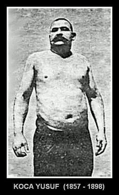 """""""1.88 cm boyu ve 144 kilosuyla Korkunç Türk,Ünlü Pehlivan Koca Yusuf,ABD turnesi dönüşü batan gemide ölmüştür,1898..."""""""