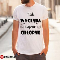 Tak wygląda super chłopak  #super #chlopak #dzienchlopaka #koszulkaznapisem #Koszulka #koszulkmęska #dlachlopaka #prezent Mens Tops, T Shirt, Women, Fashion, Supreme T Shirt, Moda, Tee Shirt, Fashion Styles, Fashion Illustrations