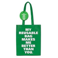 """Better Than You Reusable Shopping Bag by Accoutrements. $6.00. Better for the environment and a great conversation starter.. Sick and tired of this whole """"green"""" movement?. Take one of these bags into your local grocery store to let people know how you really feel.. Each 16-1/2"""" x 13"""" x 5-3/4"""" (41.9 cm x 33 cm x 14.6 cm) faux canvas bag is sure to bring a smile on to stranger's faces.. Green is in.. Sick and tired of this whole green movement? Take one of thes..."""