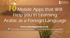 10 MOBILE APPS THAT WILL HELP THAT WILL HELP YOU IN LEARNING ARABIC AS A FOREIGN LANGUAGE   Learning a foreign language is always a tough nut to crack. As it is not a one-day assignment, the learner needs a constant support for communicating in that language. It becomes too hard for the self-learners to access such assistance.  http://blog.selectmytutor.co.uk/10-mobile-apps-that-will-help-that-will-help-you-in-learning-arabic-as-a-foreign-language/  #tutor #tutoringhelp