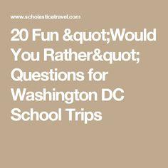 "20 Fun ""Would You Rather"" Questions for Washington DC School Trips"