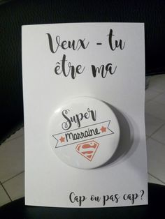 "badge + carte  marraine demande   ""veux- tu être ma super marraine ?"""