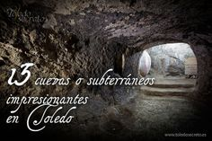 13 cuevas o suberráneos impresionantes en Toledo The Good Place, Madrid, Spain, Places To Visit, Around The Worlds, Amazing Places, Journey, Travel, History
