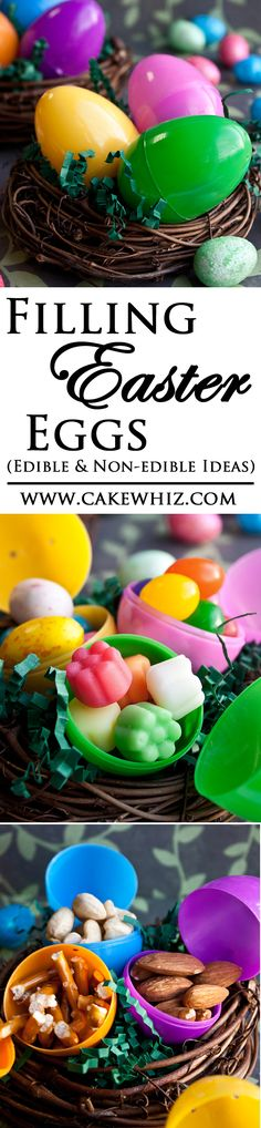 Some EDIBLE AND NON-EDIBLE IDEAS for filling plastic Easter eggs. Plus, see how you can present these easter eggs to little kiddos in the form of nests! From cakewhiz.com