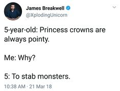 Princess crowns are pointy to stab monsters with. Jokes Quotes, Funny Quotes, Memes, Funny Images, Funny Pictures, Xploding Unicorn, Roy Harper, Princess Crowns, Force Of Evil