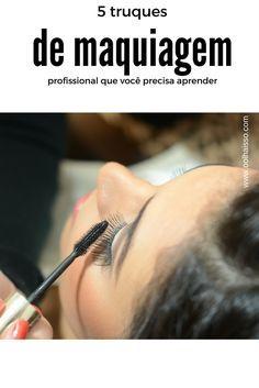 5 truques de maquiagem que você precisa aprender. Como fazer maquiagem. truque de maquiadores famosos. truques de maquiagem. truque para cílios volumosos. Aprender maquiagem.