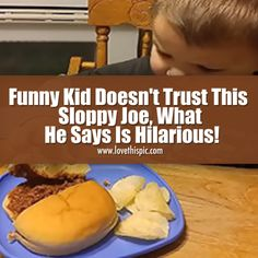 Funny Kid Doesn't Trust This Sloppy Joe, What He Says Is Hilarious! funny kid humor video videos funny videos viral viral videos funny viral videos