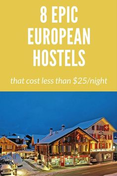 Stay in one of these amazing hostels in Europe and you'll pay less than $25 per night for a bed. Cheap and awesome hostels in Europe.