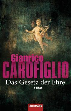 """""""Das Ende der Raupe"""": Eine Rezension von Ulrike Künnecke zum Buch """"Das Gesetz der Ehre"""" von Gianrico Carofiglio aus dem Goldmann Verlag!"""