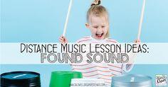 Distance Music Lesson Ideas: Found Sound