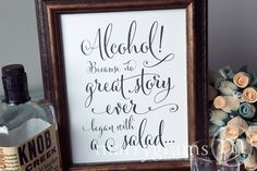 Alcohol Because No Story Ever Began with a Salad Wedding Bar Sign - Funny Wedding Open Bar Signage - Matching Table Numbers - SS07 by marrygrams on Etsy https://www.etsy.com/listing/185213503/alcohol-because-no-story-ever-began-with