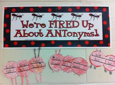 ANTonym activity from Teacher's Clubhouse - http://www.teachersclubhouse.com/grammarskills.htm#Synonyms_Antonyms