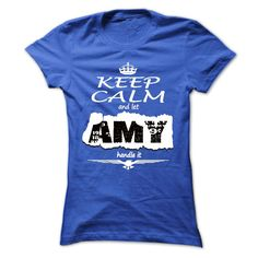 Keep Calm And Let AMY Handle It - T Shirt, Hoodie, Hoodies, Year,Name, Birthday