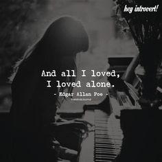 I Loved Alone - https://themindsjournal.com/i-loved-alone/