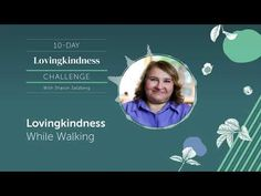 DAY 9|LOVINGKINDNESS While Walking - Guided Meditation Practices with Sh... Group Meditation, Meditation Practices, Guided Meditation, Sharon Salzberg, Health Practices, Compassion, Spirituality, Self, Challenges
