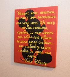 custom canvas quote wall art sign - Around here, however, we don't look backwards for very long. We keep moving forward, opening up new doors and doing new things, because we're curious... and curiosity keeps leading us down new paths. - Walt Disney