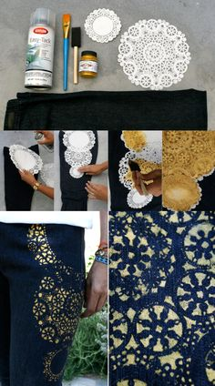 Temporarily afix doily to clothing, using fabric paint, apply a coat of paint to the doily. Remove the doily and voila, an intricate lace design applique!