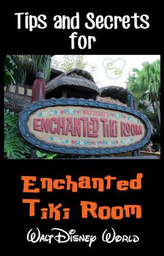 Awesome tips and secrets for Enchanted Tiki Room at Walt Disney World. Pin this if you are going to WDW!