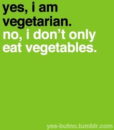 People always ask what I eat as a vegetarian. It's like they do not think there is any food out there besides meat. People do not understand that i can a lot of similar food as carnivores but they are all vegetable based! Vegetarian Quotes, Vegetarian Lifestyle, Vegan Quotes, Food Quotes, Veggie Recipes, Vegetarian Recipes, Vegetarian Diets, Healthy Recipes, Food Truck