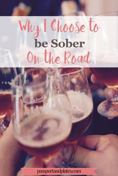 There are many benefits to being sober, especially while traveling. Check out why I do it plus tips on being sober on the road! | http://passportandplates.com