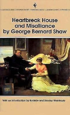 analyses george bernard shaw heartbreak house An unsocial socialist by george bernard shaw sidney trefusis is a proselytizing socialist armed with irony and paradox, he is determined to overthrow a society riddled with class and sexual exploitation.