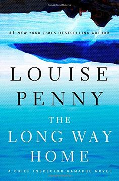 The Long Way Home: A Chief Inspector Gamache Novel by Louise Penny  good book, part of a good series
