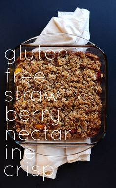 GLUTEN FREE STRAWBERRY NECTARINE CRISP  A 7-ingredient, gluten free crisp made with strawberries and nectarines. Oaty, hearty, flour-free and perfect alongside vanilla ice cream. Summer dessert as its finest. About 300 calories per a heaping 1/2 cup.