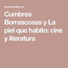 Cumbres Borrascosas y La piel que habito: cine y literatura