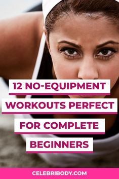 Working out at the gym doesn't have to be a requirement to get in shape. We've rounded up the best bodyweight workouts for beginners that don't require one piece of equipment — all you need is you (and maybe a bottle of water).
