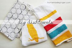 homemade ginger: Tuesday Tutorial: Diy Dishtowels<-----Awesome easy house-warming gift idea! :)
