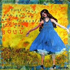 """Inspiration Art Quote mixed media collage 12x12"""" Canvas Painting Yellow daffodils Woman figure in blue periwinkle dress Inspiration Art Quote mixed media collage 12x12"""" Canvas Painting Yellow daffodils Woman figure in blue periwinkle dress Inspiration"""